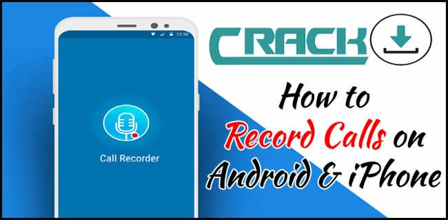 Record Calls on iPhone and Android